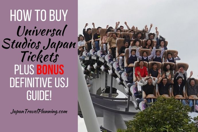 How to Buy Universal Studios Japan Tickets plus BONUS Definitive USJ Guide!