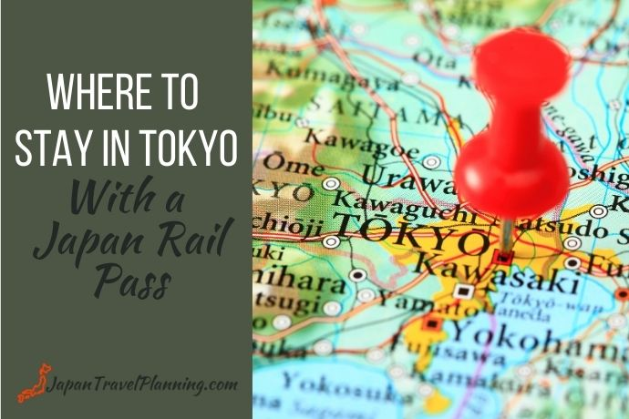 Where to Stay in Tokyo with a JR Pass