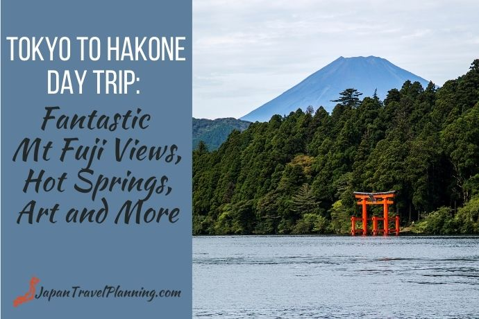Tokyo to Hakone Day Trip